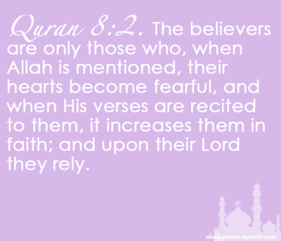 The Believers are only Those Who, When Allah is Mentioned, Their Hearts Become Fearful