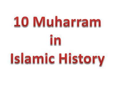 Muharram ul Haram in Islamic History - Ashura Day